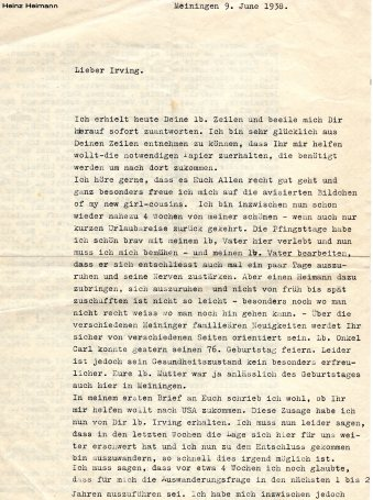 A letter to Irving from his cousin Heinz. Dated June 9 1938, Heinz reports on some of the goings-on in Meiningen and Germany before discussing emigration. Translation in progress.